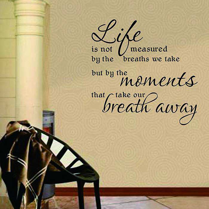 Saying Quotes Wall Art Life is not measured by the breath | Wall Decals