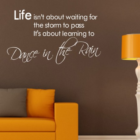 Dance in the rain quote wall stickers