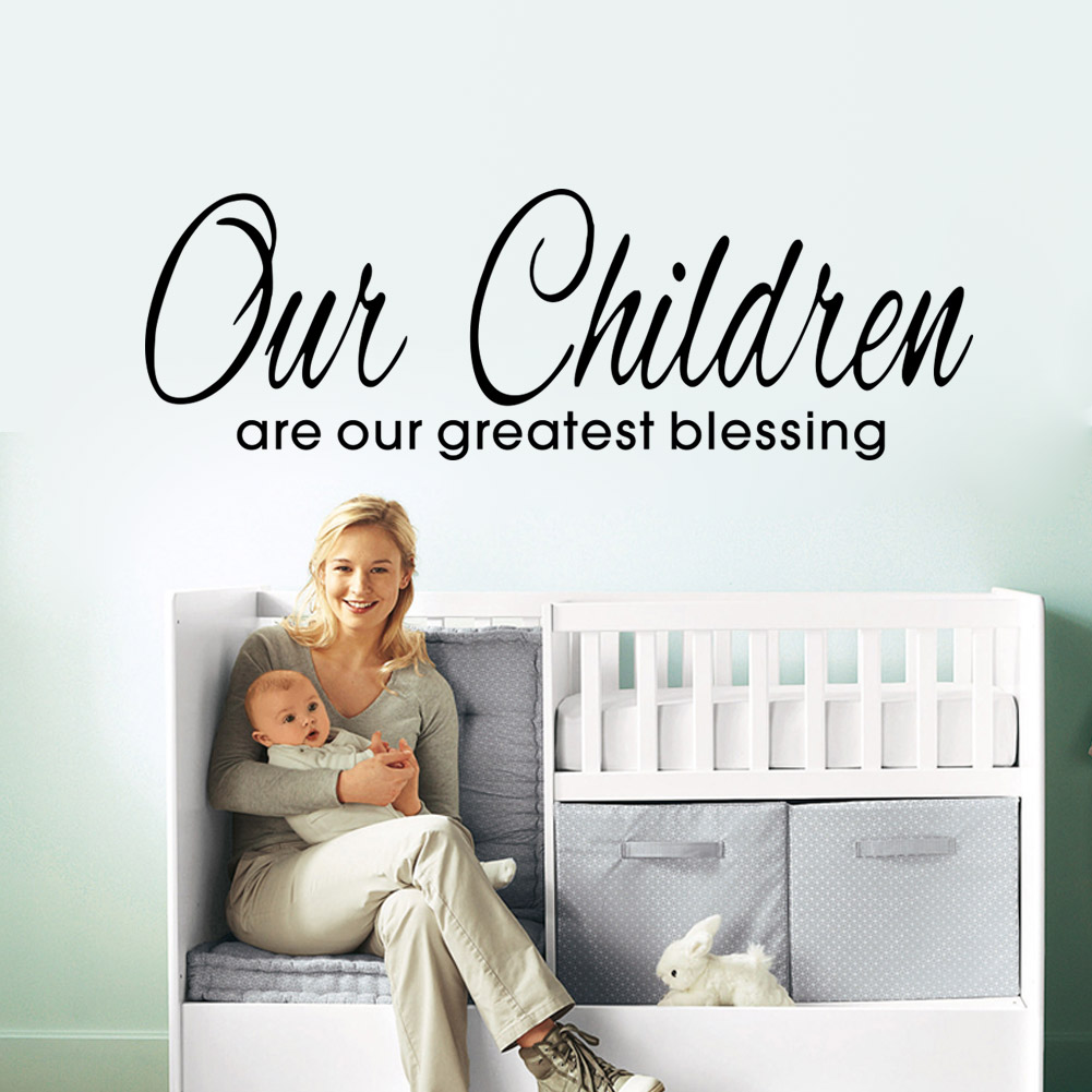 Wall Decal Our Children Are Our Greatest Blessing Vinyl Sticker GD715