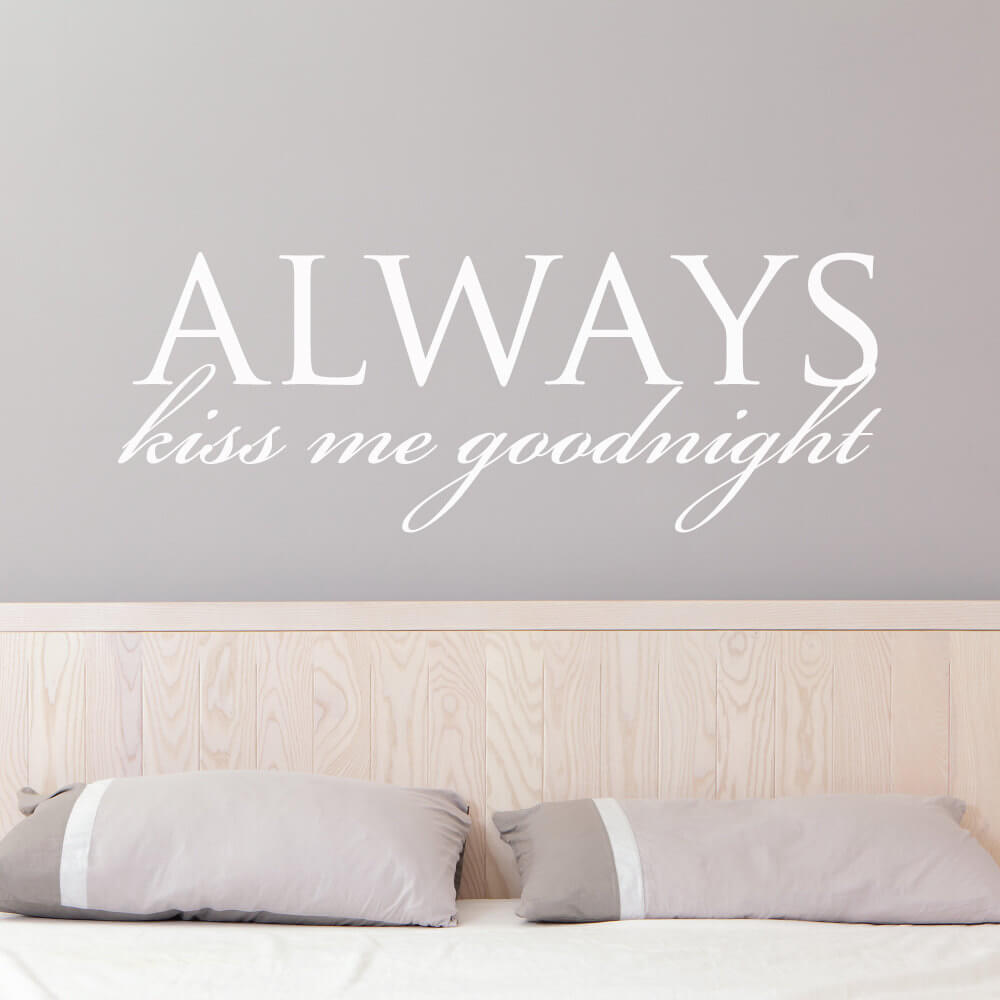 ... Wall Quotes/Always Kiss Me Good Night Wall Stickers Decals. ;  Part 52