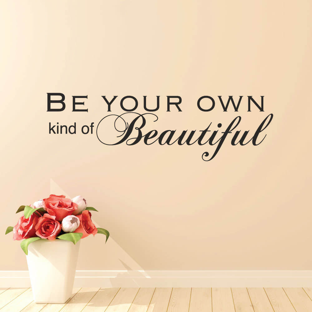 Be Your Own Kind Of Beautiful Wall Decals Home Decor Wall Stickers
