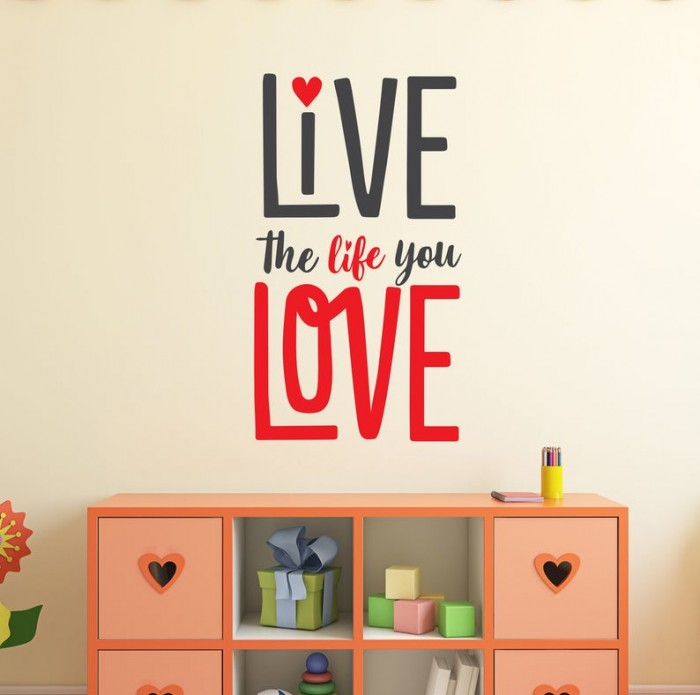 Live the life you love decal quote