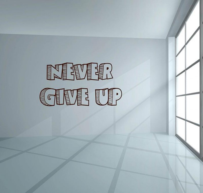 Never Give Up Wall Quote 1024x1024