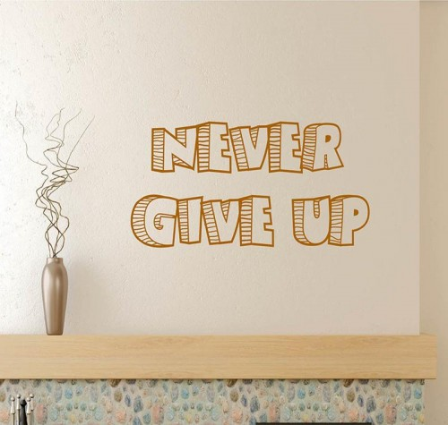 Never Give Up Wall Quote 3 1024x1024